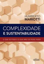 Livro - Complexidade E Sustentabilidade: O Que Se Pode E O Que Não Se Pode Fazer -