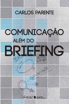 Livro - Comunicação além do briefing -