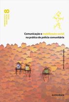 Livro - Comunicação e mobilização social na prática de polícia comunitária -