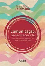 Livro - Comunicação, Gênero E Saúde: Uma Análise Das Campanhas Do Câncer De Mama No Brasil -