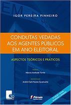 Livro - Condutas vedadas aos agentes públicos em ano eleitoral -