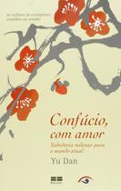 Livro - Confúcio, com amor: sabedoria milenar para o mundo atual -