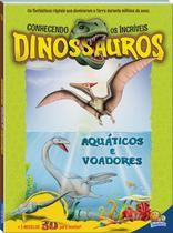 Livro - Conhecendo os incríveis dinossauros: aquáticos e voadores -