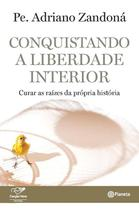 Livro - Conquistando a liberdade interior -