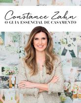 Livro - Constance Zahn: O guia essencial de casamento -