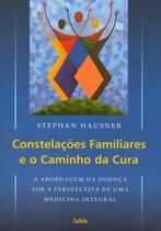 Livro - Constelações Familiares e o Caminho da Cura -