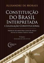 Livro - Constituição Do Brasil Interpretada E Legislação Constitucional -