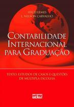 Livro - Contabilidade Internacional Para Graduação: Textos, Estudos De Casos E Questões De Múltipla Escolha -