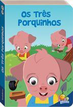 Livro - Contos de fada com olhinhos agitados: Os três porquinhos -