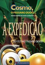 Livro - Cosmo O Pássaro Dodô - A Expedição Do Último Passaro Dodo -