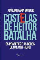 Livro - Costelas de Heitor Batalha - Os prazeres e as dores de um anti-herói