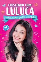 Livro - Crescendo com Luluca - sonhar nunca foi tão divertido -