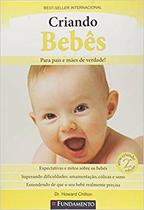 Livro - Criando Bebês: Para Pais e Mães de Verdade! - Fundamento -