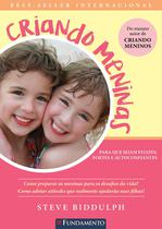Livro - Criando Meninas - Biddulph - Para Que Sejam Fortes, Felizes E Autoconfiantes -