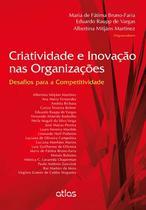 Livro - Criatividade E Inovação Nas Organizações: Desafios Para A Competitividade -