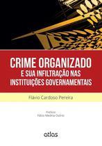 Livro - Crime Organizado E Sua Infiltração Nas Instituições Governamentais -