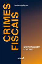 Livro - Crimes fiscais: Inconstitucionalidade e atipicidade -