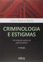 Livro - Criminologia E Estigmas: Um Estudo Sobre Os Preconceitos -