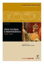 Livro - Crise colonial e independência: 1808-1830 -