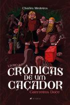 Livro - Crônicas de um caçador - Guerreiros Doce, Livro I - Viseu -