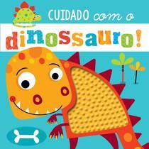 Livro - Cuidado com o dinossauro! -