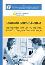 Livro - Cuidado Farmacêutico aos Pacientes com Câncer, Hepatite, HIV/AIDS, Dengue e Outras Doenças -
