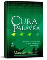 Livro Cura Pela Palavra - Marcelo Aguiar - ED BETANIA