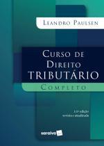 Livro - Curso de Direito Tributário Completo - 11ª edição de 2020 -