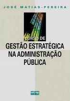 Livro - Curso De Gestão Estratégica Na Administração Pública -