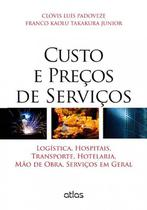 Livro - Custo E Preços De Serviços: Logística, Hospitais, Transporte, Hotelaria, Mão De Obra -