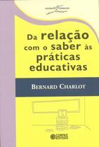Livro - Da relação com o saber às práticas educativas -