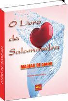Livro da Salamandra - Magias de Amor - Livropostal