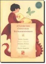 Livro das criaturas extraord salamandra, o - Salamandra (Moderna)