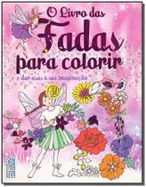 Livro das Fadas Para Colorir, O: E das Asas À sua Imaginação - Coquetel - Grupo Ediouro
