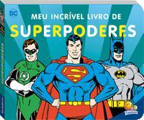 Livro - DC comics - meu incrível livro de... Superpoderes -