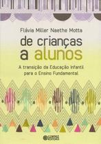 Livro - De crianças a alunos -