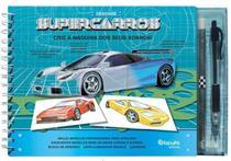 Livro de Desenho: Super Carros - Cria A Máquina Dos Seus Sonhos - Papa Léguas Livros