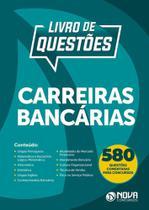 Livro de questões carreiras bancárias 580 questões comentadas para concursos - Nova Concursos