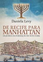 Livro - De Recife para Manhattan - Os Judeus na nova formação de Nova York