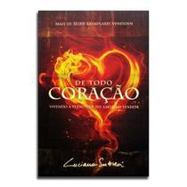 Livro De Todo Coração | Luciano Subirá - Editora orvalho -