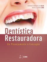 Livro - Dentística Restauradora - Do Planejamento à Execução -