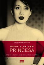 Livro - Depois de ser princesa -