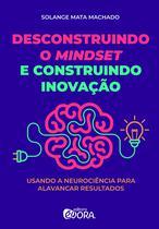 Livro - Desconstruindo o mindset e construindo inovação -