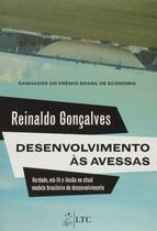 Livro - Desenvolvimento às avessas-Verdade, má-fé e ilusão no atual modelo brasileiro de desenvolvimento -