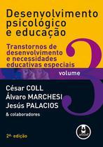 Livro - Desenvolvimento Psicológico e Educação - Volume 3: Transtornos de Desenvolvimento e Necessidades Educativas Especiais