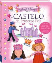 Livro - Destaque e brinque: castelo da princesa poli -