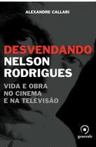 Livro - Desvendando Nelson Rodrigues - Vida e obra no cinema e na televisão