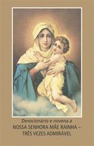 Livro - Devocionário e novena a Nossa Senhora Mãe Rainha - Três vezes admirável -