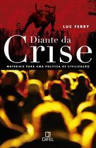 Livro - Diante da crise - Materiais para uma política de civilização