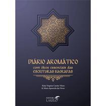 Livro - Diário Aromático com Óleos Essenciais das Escrituras Sagradas - Veloso - Laszlo